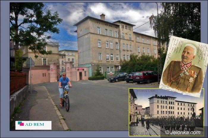 JELENIA GÓRA: To były koszary hrabiego von Waldersee