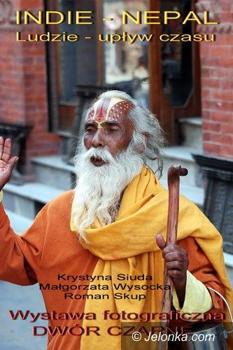 JELENIA GÓRA: O Indiach i Nepalu w dworze Czarne