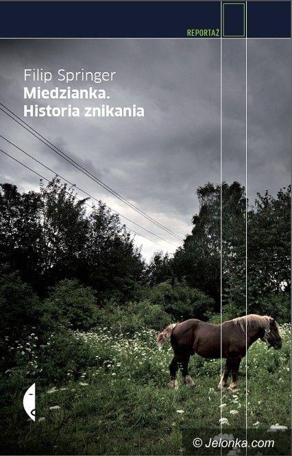 """Kraj: """"Miedzianka. Historia znikania"""" wśród finalistów nominowanych do nagrody Nike 2012"""
