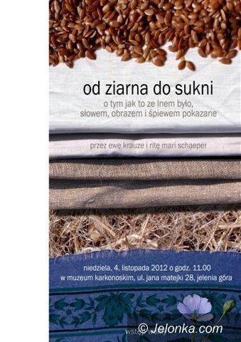 """Jelenia Góra: """"Od ziarna do sukni"""" w Muzeum Karkonoskim"""