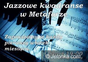 Jelenia Góra: Jazzowe kwadranse w Metaforze