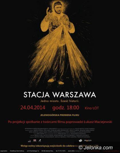 """Jelenia Góra: Spotkanie z twórcami filmu """"Stacja Warszawa"""" w kinie """"Lot"""""""