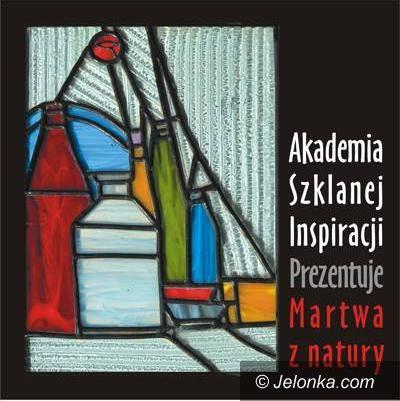 """Jelenia Góra: """"Martwa z natury"""" Akademii Szklanej Inspiracji"""