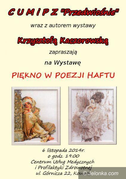 """Kowary: """"Piękno w poezji haftu"""" Krzysztofy Kaczorowskiej w Kowarach"""