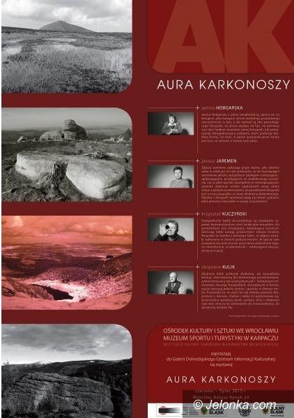 """Region: Wystawa """"Aura Karkonoszy"""" we Wrocławiu"""