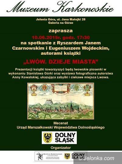 """Jelenia Góra: Spotkanie z autorami """"Lwów. Dzieje miasta"""""""