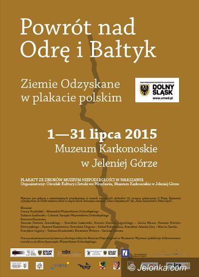 Jelenia Góra: Powrót nad Odrę i Bałtyk. Ziemie Odzyskane w plakacie polskim