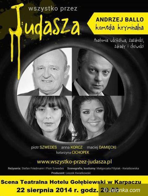 """Karpacz: """"Wszystko przez judasza"""" w Gołębiewskim"""