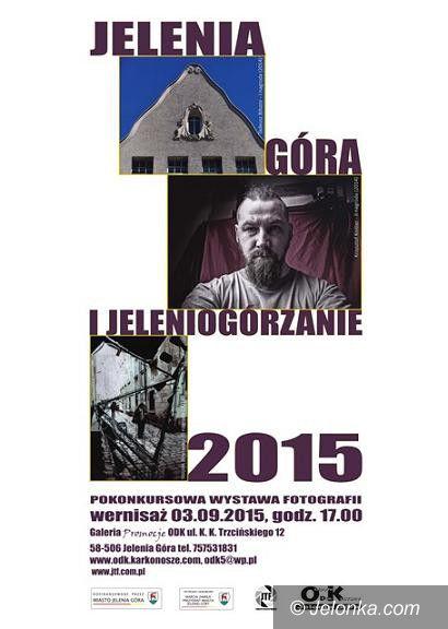 """Jelenia Góra: """"Jelenia Góra i Jeleniogórzanie 2015"""" w ODK"""