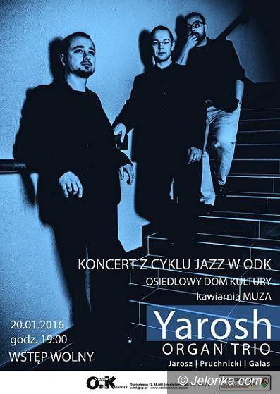 Jelenia Góra: Yarosh Organ Trio zagra w ODK