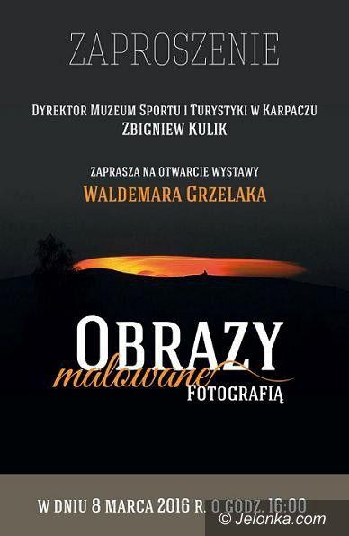 """Karpacz: """"Obrazy malowane fotografią"""" Waldemara Grzelaka"""