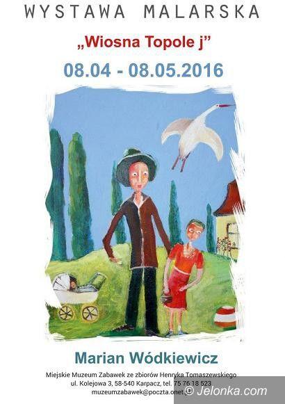 Karpacz: Wystawa malarstwa Mariana Wódkiewicza