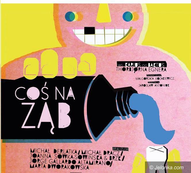 """Jelenia Góra: Premiera """"Coś na ząb"""" w Teatrze Animacji"""