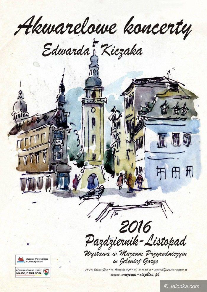 """Jelenia Góra: """"Akwarelowe koncerty"""" Edwarda Kiczaka"""