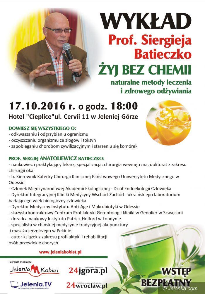 Jelenia Góra: Żyj bez chemii – o tym dziś wykład prof. Batieczki