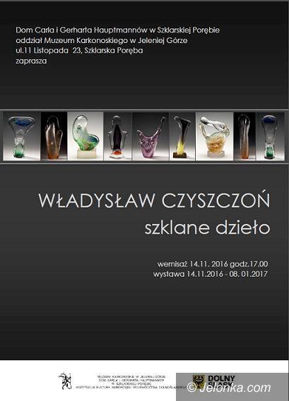 """Szklarska Poręba: """"Władysław Czyszczoń. Szklane dzieło"""" u Hauptmannów"""