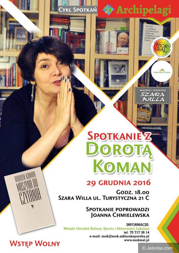 Szklarska Poręba: Archipelagi – spotkanie z Dorotą Korman