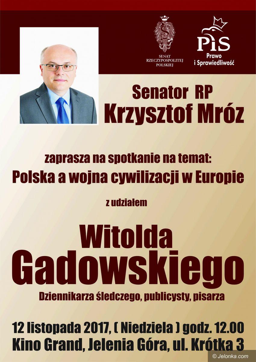Jelenia Góra: Senator Mróz zaprasza na spotkanie z Witoldem Gadowskim
