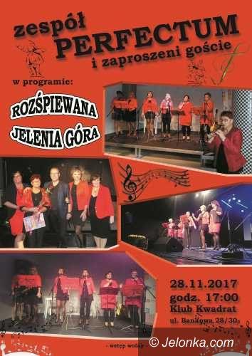 """Jelenia Góra: Zespół Perfectum i zaproszeni goście w """"Kwadracie"""""""