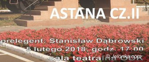 Jelenia Góra: Wirtualna wycieczka po Astanie dziś w ODK