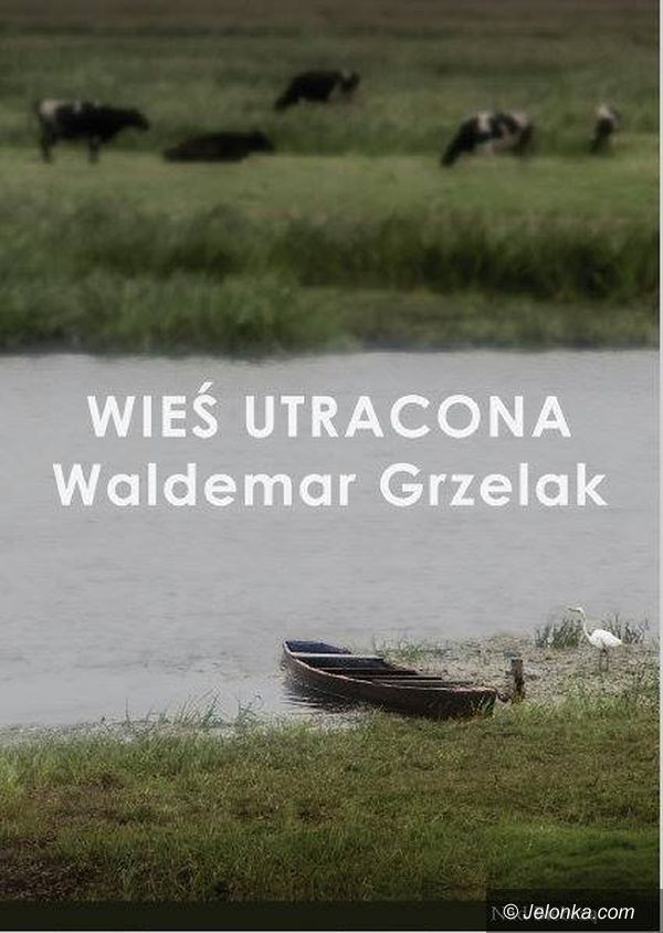 Szklarska Poręba: Dzisiaj wernisaż wystawy Waldemara Grzelaka
