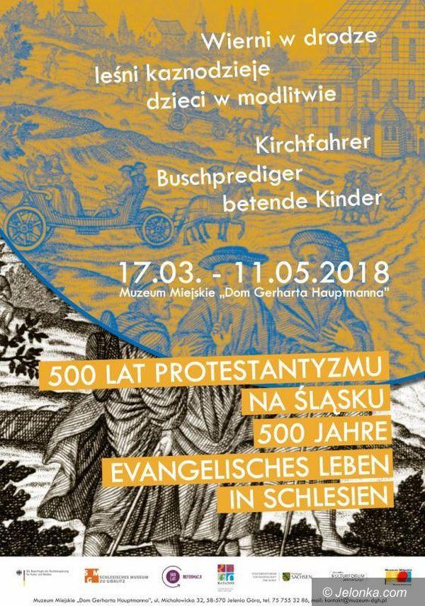 Jelenia Góra: Wystawa o 500–leciu śląskiego protestantyzmu