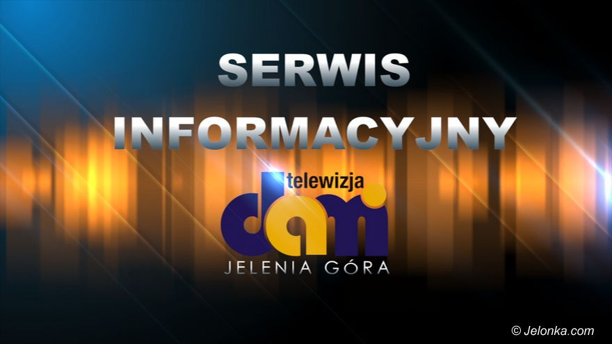 Jelenia Góra: 26.06.2019 r. Serwis Informacyjny TV Dami Jelenia Góra