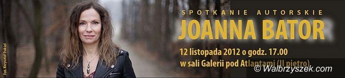 Wałbrzych: Spotkanie z Joanną Bator