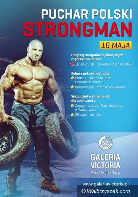 Wałbrzych: Puchar Polski Strongman 2013 w Galerii Victoria