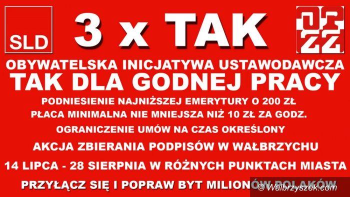 """Wałbrzych: SLD inicjuje akcję """"3xTAK dla godnej pracy"""""""