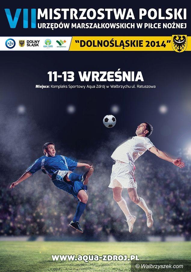 Wałbrzych: VII Mistrzostwa Polski Urzędów Marszałkowskich w Piłce Nożnej