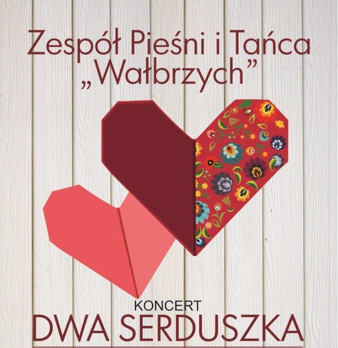 """REGION, Szczawno-Zdrój: Koncert ZPiT """"Wałbrzych"""" – """"Serduszka dwa"""" już w ten piątek"""