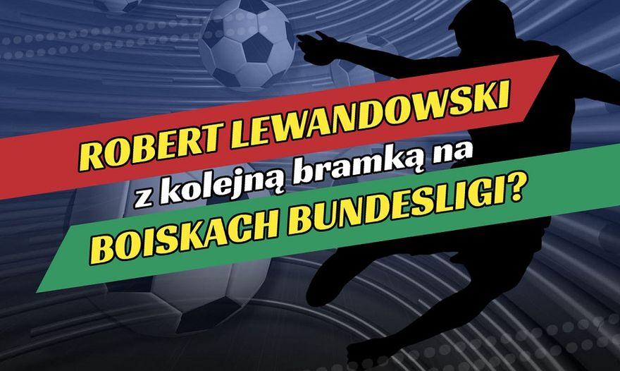 Wałbrzych/Kraj: Robert Lewandowski z kolejną bramką na boiskach Bundesligi?