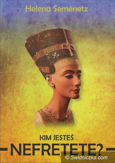 Świdnica: Kim była Nefretete – opowie tropicielka informacji o królowej Egipu