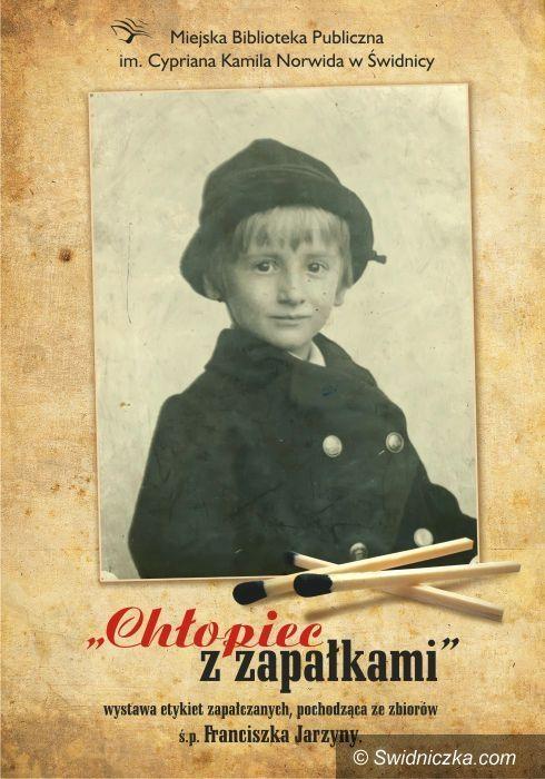 """Świdnica: """"Chłopiec z zapałkami"""" – wystawa etykiet zapałczanych"""