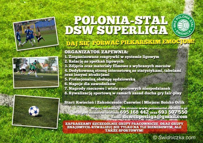 """Świdnica: Ruszają profesjonalnie zorganizowane amatorskie rozgrywki piłkarskie """"Polonia–Stal DSW Superliga""""!"""